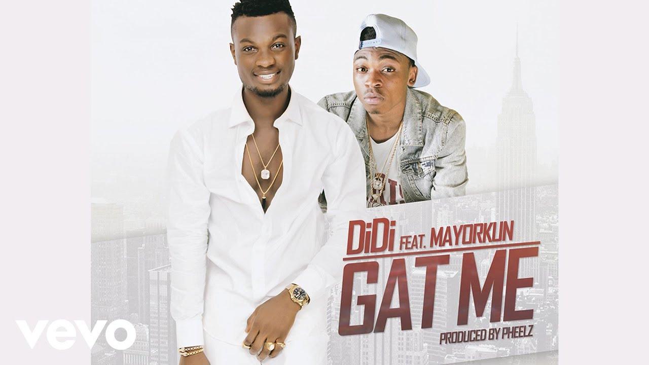 Download Didi - Gat Me [Official Video] ft. Mayorkun