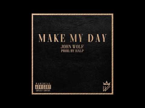 John Wolf- Make My Day