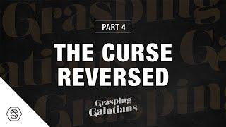 Part 4: The Cuŗse Reversed [Grasping Galatians] // Ty Gibson + David Asscherick