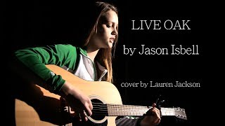 Live Oak // Jason Isbell (Lauren Jackson Cover)