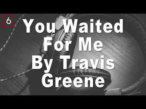 Travis Greene | You Waited For Me Instrumental Music and Lyrics