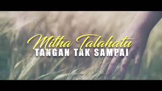 Lagu Ambon - Mitha Talahatu - Tangan Tak Sampai -  Cover  -  Rinto Harahap