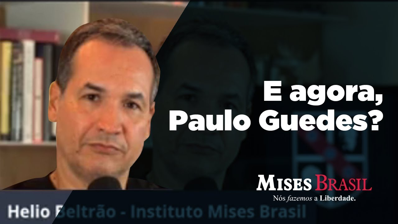 E agora, Paulo Guedes?