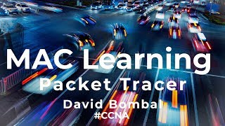 Cisco CCNA Packet Tracer Ultimate labs: MAC Address Learning and Flooding (Part 2)