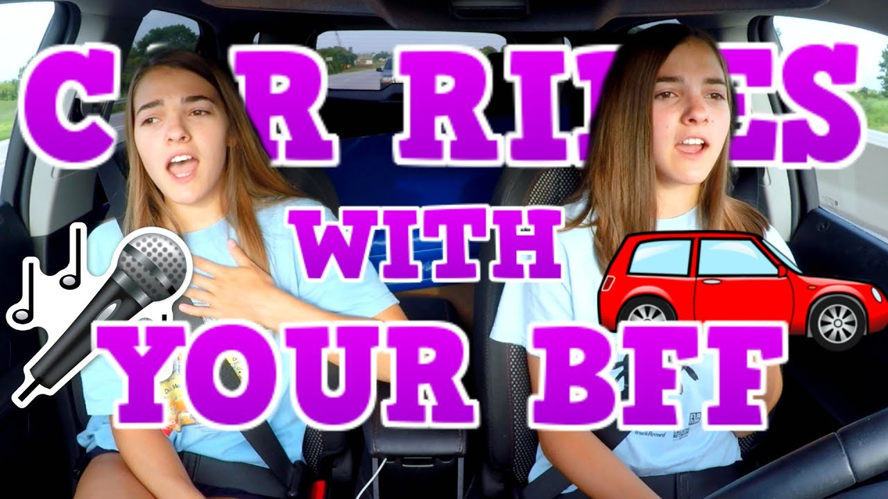 Car Rides With Your Best Friend Megan And Ciera Youtube