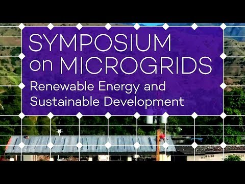 (Pt. 4 of 4) Symposium on Microgrids: Renewable Energy Microgrids for Sustainable Development