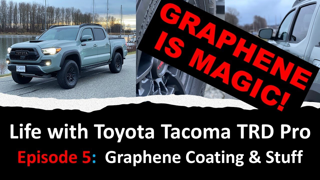 EP 5: Life with Tacoma TRD Pro. Episode 5: Graphene Coating is MAGIC! - like a Teflon for Your Car!