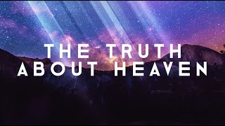 The Truth About Heaven - Sermon Series Teaser