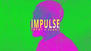 Impulse -  Snowy X Sumgii (OFFICIAL VIDEO)