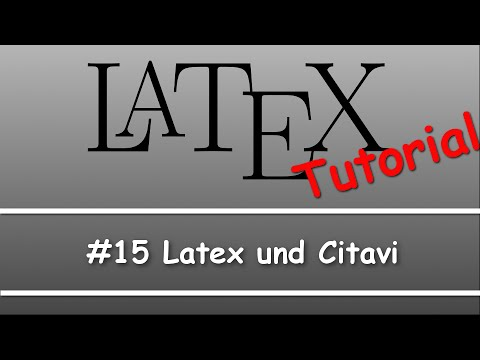 Latex Tutorial #15: Latex und Citavi (Literaturverzeichnis)