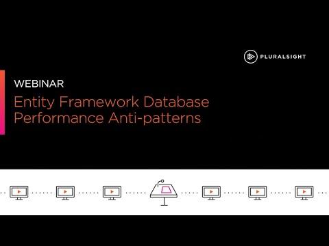 Webinar: Entity Framework Anti-patterns | Pluralsight