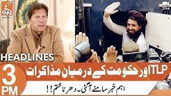 Finally Deal Done Between TLP and PTI Govt Headlines 3 PM 28 October 2021 GNN DB1L