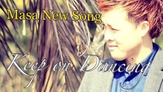 Keep on Dancing/ Masa (8/2 iTunesリリース)) ショートVer.  やすっちゃん