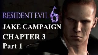 Resident Evil 6 - Jake Campaign Chapter ...