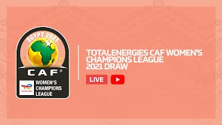 TotalEnergies CAF Women's Champions League 2021 Draw
