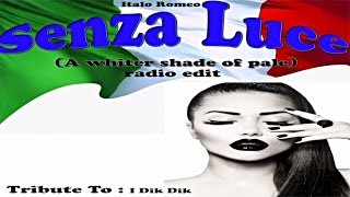 Italo Romeo - Senza Luce (A Whiter Shade Of Pale) - Tribute To I Dik Dik