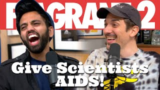 Give Scientists AIDS! | Flagrant 2 w/ Andrew Schulz and Akaash Singh