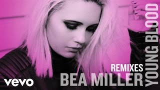 Bea Miller - Young Blood (Tracy Young Forever Young Remix (Audio Only))