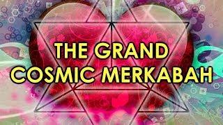 The Grand Cosmic Merkabah