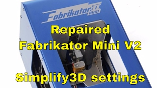 ▼ I Repaired My Fabrikator Mini II And Slicer Settings For Simplify3D