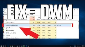 "How To Fix Desktop Window Manager High CPU Usage ""DWM.EXE"""
