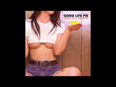 Rollin' - Good Life Pie - Robert Jon & The Wreck