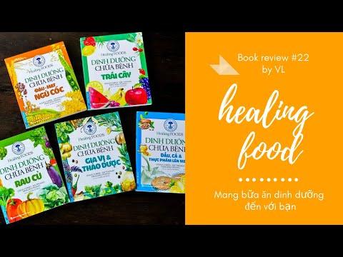 Review sách   #22 Healing food - Dinh dưỡng chữa bệnh