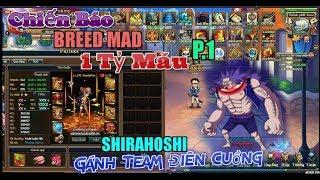 Bình Luận Game Vua Hải Tặc CHIẾN BÁO BREED MAD 1 TỶ MÁU P.1 SHIRAHOSHI GÁNH TEAM ĐIÊN CUỒNG :)))