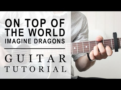 Imagine Dragons - On Top Of The World | FAST Guitar Tutorial | EASY Chords
