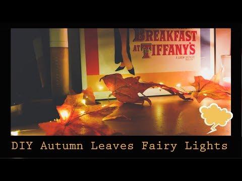 DIY Autumn Leaves Fairy Lights 2018!!