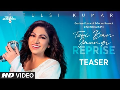 Teri Ban Jaungi Reprise (Song Teaser) | Tulsi Kumar | Full song Releasing 17th August