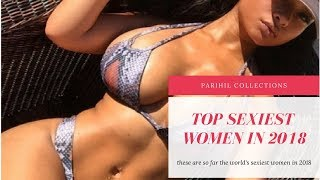 Top 30 Sexiest Women in the World 2018    Most Beautiful Women
