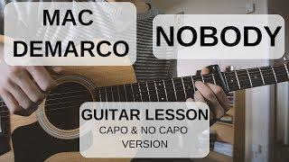 Mac DeMarco - Nobody | Guitar Lesson | No capo + Capo version Video