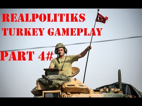 Realpolitiks - Türkiye (Turkey) PART 4# SAVAŞ!