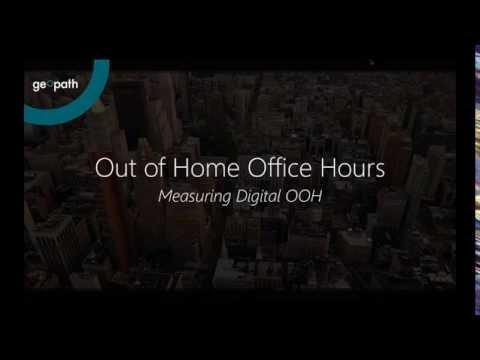 Out of Home Office Hours. - Measuring Digital OOH