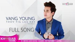 Vang Young - 'Thov Tig Los Xav' (Official Audio) [Khosiab Music 2017]