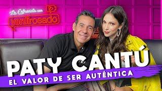 PATY CANTÚ, el valor de SER AUTÉNTICA | La entrevista con Yordi Rosado
