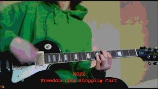 Freedom Lika Shopping Cart (NOFX guitar cover)