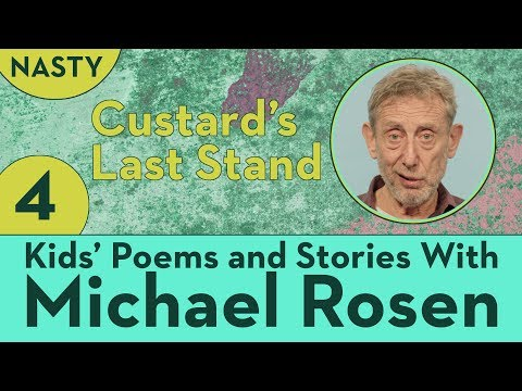 Custard's Last Stand - STORY Part 4 - NASTY - Kids' Poems and Stories With Michael Rosen