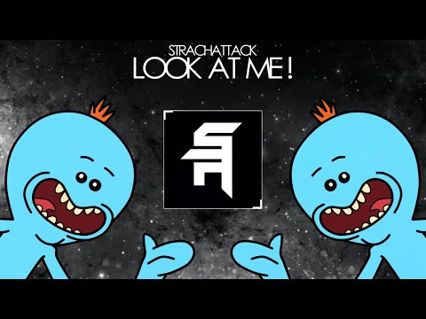 StrachAttack - Look at Me! (ft. Mr. Meeseeks)