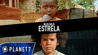 BLCK GOLD - Estrela (Official Video UHD 4K)