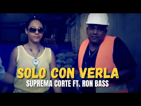 Suprema Corte | Solo con verla ft. Ron Bass - Video Oficial