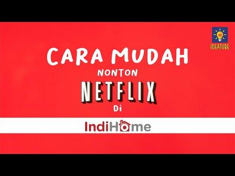 CARA NONTON NETFLIX DI INDIHOME WORK 2020 - IDEATUBE