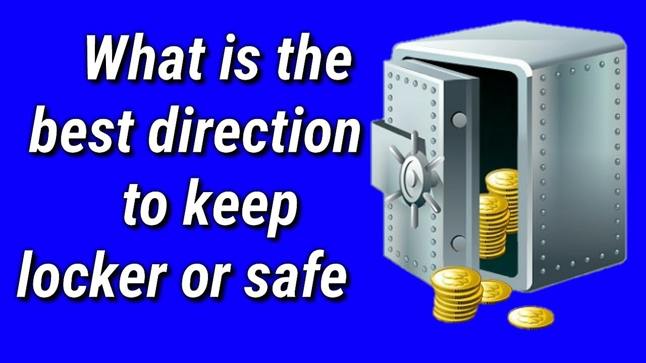 What Is Best Direction To Keep Locker Safe Or Cash Box Vastu Shastra For Home