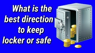 what is best direction to keep locker safe  or cash box  | Vastu shastra for home