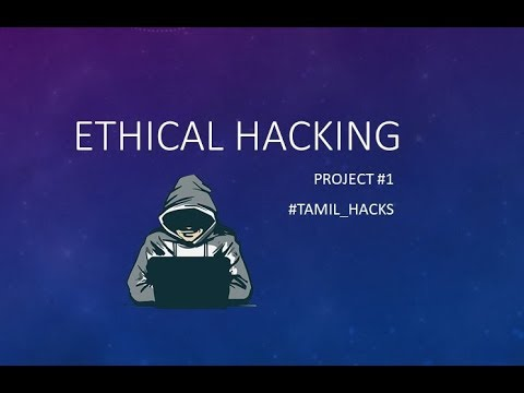 Learn Ethical Hacking In Tamil | Complete Course | Project#1
