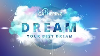 The Gathering 2018: Dream Your Best Dream