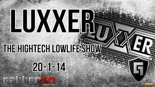 Luxxer @ Gabber.FM- The Hightech Lowlife Show (20-1-14)