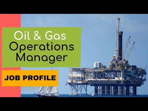 Oil And Gas Operation Manager Job Description In English || Life Of Oil And Gas Operation Manager