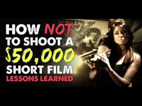 How NOT to Shoot a $50,000 Short Film – Lessons Learned - IFH 143